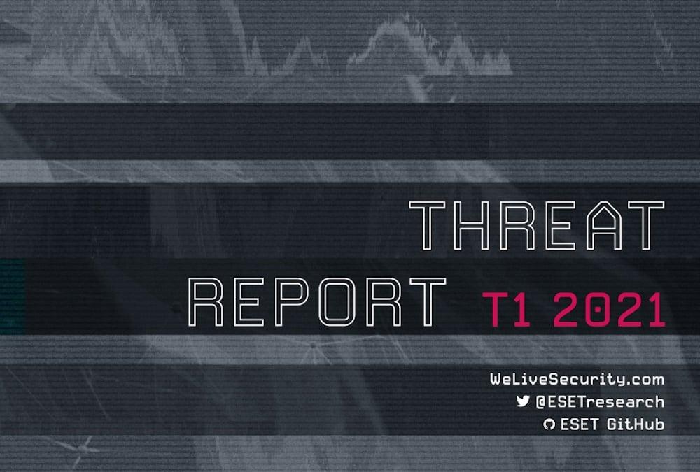Lo más destacado del ESET Threat Report 2021