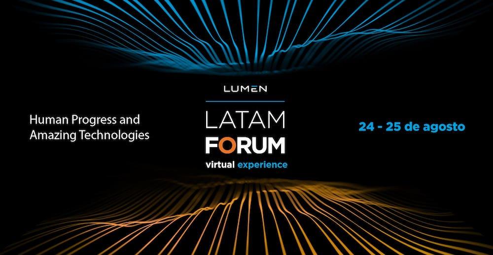 Evento Lumen Latam Forum Virtual Experience 2021